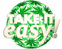 Take it Easy Relax Recreational Marijuana Use vector illustration