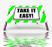 Take It Easy Sign Displays to Relax Rest Unwind and Loosen Up Stock Images