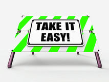 Take It Easy Sign Indicates to Relax Rest Unwind Stock Image