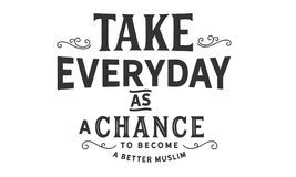 Take everyday as a chance to become a better Muslim. Quote illustration stock illustration