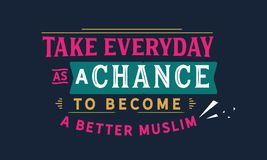 Take everyday as a chance to become a better Muslim stock illustration