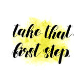 Take that first step. Lettering illustration. Take that first step. Brush hand lettering vector illustration. Inspiring quote. Motivating modern calligraphy Stock Images