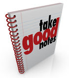Take Good Notes Class Lecture Write Important Facts School Learn. Take Good Notes words on a notebook to remind you to write important points from a school class stock illustration
