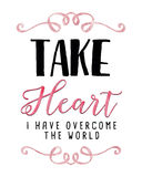 Take Heart I have Overcome the World Royalty Free Stock Photos