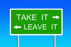 Take it or leave it. 2 possible answers to chances and opportunities in life and career: take it or leave it stock illustration