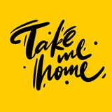 Take me home logo hand drawn vector lettering. Vector illustration sketch royalty free illustration