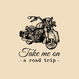 Take me on a road trip inspirational poster. Vector hand drawn cruiser for MC, biker label, logo custom chopper store. Stock Photos