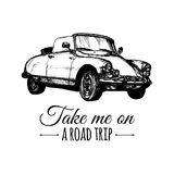 Take me on a road trip vector typographic poster. Hand sketched retro automobile illustration. Vintage car logo. Royalty Free Stock Photos