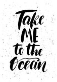 Take me to the ocean. Ink brush pen hand drawn phrase lettering. Design. Vector illustration isolated on a ink grunge background, typography for card, banner Vector Illustration