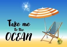 Take me to the ocean typography inscription with parasol, chaise launge and coconut coctail on beach background. Realistic sun flare. Vector Illustration royalty free illustration
