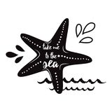 Take me to the sea. Vector inspirational vacation and travel quote with seastar, wave in black color Summer print. I need vitamin sea. Vector inspirational Royalty Free Stock Photography