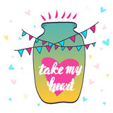 Take my heart. Calligraphic phrase. Heart in a jar. Garland flags. Lettering Stock Photography