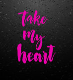 Take my heart greeting card with calligraphy. Stock Images