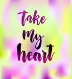 Take my heart greeting card with calligraphy. Stock Photos