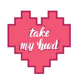 Take my heart. Hand calligraphy. Romantic phrase in the heart. Greeting card for Valentine's Day. Take my heart. Hand vector calligraphy. Romantic phrase in the Royalty Free Stock Photography