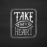 Take my heart vintage text typography Royalty Free Stock Photos