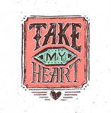 Take my heart vintage text typography Royalty Free Stock Images
