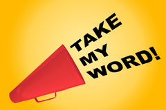Take my Word! concept Stock Photography