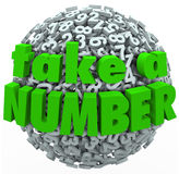 Take a Number Wait Your Turn Anticipating Wait in Line. The words Take a Number on a ball or sphere of digits to illustrate waiting in a line or queue and stock illustration