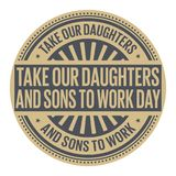 Take Our Daughters and Sons to Work Day. Rubber stamp, vector Illustration Royalty Free Stock Photography