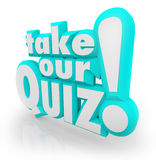 Take Our Quiz 3D Letters Words Assessment Test. The words Take Our Quiz in blue 3D letters to illustrate an assessment, test, exam, review or grade to evaluate Stock Photography