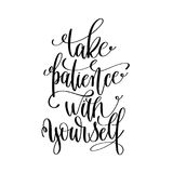 Take patience with yourself black and white hand lettering Stock Image