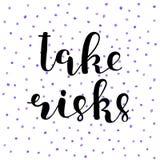 Take risks. Brush lettering. Royalty Free Stock Photo