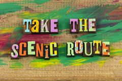 Take scenic route travel enjoyment. Travel road highway trip explore exploration experience nature enjoyment happy happiness vacation enjoy letterpress new fresh stock images