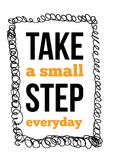 Take a small step everyday inspirational motivational quote for wall with sketch frame.  Royalty Free Stock Images