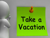 Take A Vacation Note Means Time For Holiday Stock Image