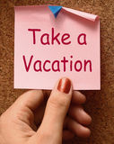 Take A Vacation Note Means Time For Holiday Royalty Free Stock Photo