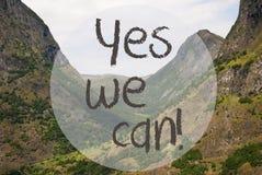 Tal und Berg, Norwegen, Text ja können wir Lizenzfreies Stockbild