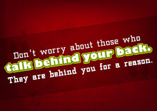 Talk behind your back. Do not worry about those who talk behind your back. They are behind you for a reason. Motivational poster. Typography poster Stock Photo