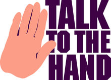Talk to the Hand. Illustrated background with a caption - Talk to the Hand royalty free illustration