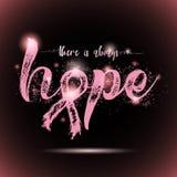 Tam Jest Zawsze nadzieja Inspiracyjna wycena o nowotwór piersi świadomości Fotografia Stock
