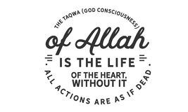 The taqwa God consciousness of Allah is the life of the heart. Without it, all actions are as if dead quote illustration vector illustration