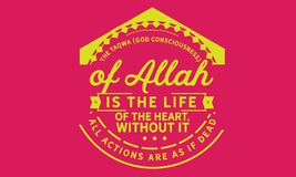 The taqwa God consciousness of Allah is the life of the heart. Without it, all actions are as if dead quote illustration royalty free illustration