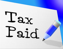 Tax Paid Represents Pay Bills And Payment Royalty Free Stock Photos