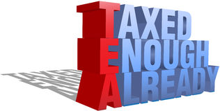 Taxed Enough Already TEA Party 3D words Stock Images