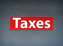 Taxes Red Banner Abstract Background. Taxes Isolated on Red Banner Abstract Background illustration Design royalty free illustration