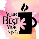 Tazza di caffè la vostra migliore mattina Immagini Stock Libere da Diritti