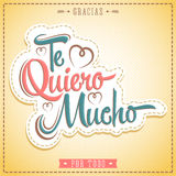 Te Quiero Mucho - I love you so much spanish text Royalty Free Stock Images