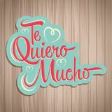 Te Quiero Mucho - I love you so much spanish text Stock Image