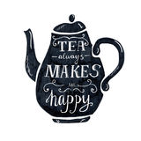Tea always makes me happy lettering Stock Image