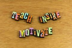 Teach inspire motivate educate. Teaching learning education school teacher respect respected letterpress success successful positive attitude learning help stock image