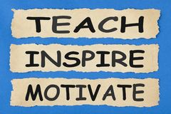 Teach Inspire Motivate Concept. TEACH INSPIRE MOTIVATE written on old torn paper on blue background. Business concept royalty free stock photography