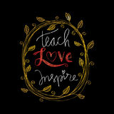Teach love inspire. Inspirational quote Stock Image