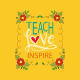 Teach love inspire. Motivation quote poster royalty free illustration