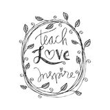 Teach love inspire. Inspirational quote Royalty Free Stock Images