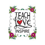 Teach love inspire. Motivation quote poster stock illustration